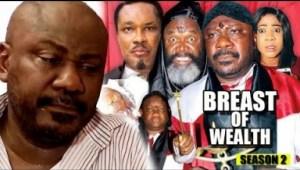 Video: Breast Of Wealth Season 2 - 2018 Latest Nigerian Nollywood Movie
